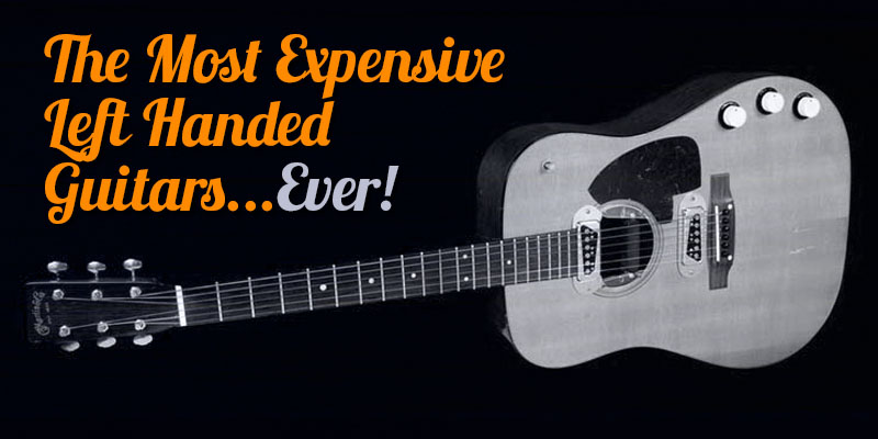 The 17 Most Expensive Left Handed Guitars Ever!