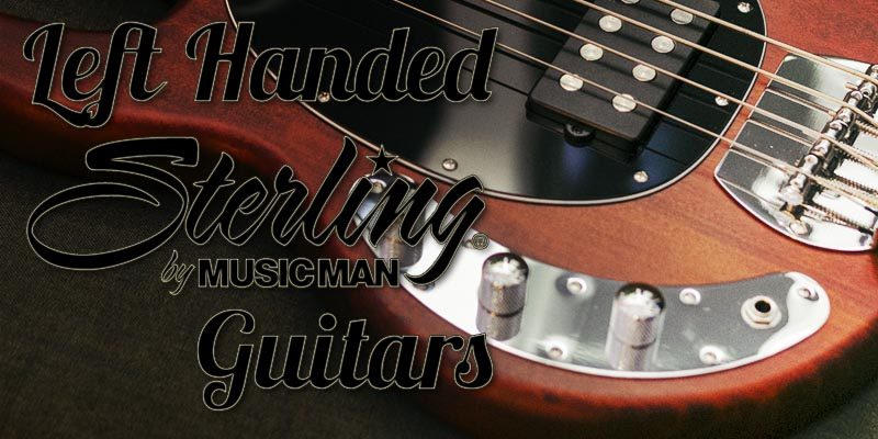 Left Handed Sterling Guitars and Basses 2020 – Are There Any?
