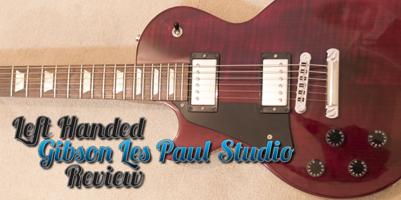 Left Handed Gibson Les Paul Studio Review – Is It As Good As the Standard Model?