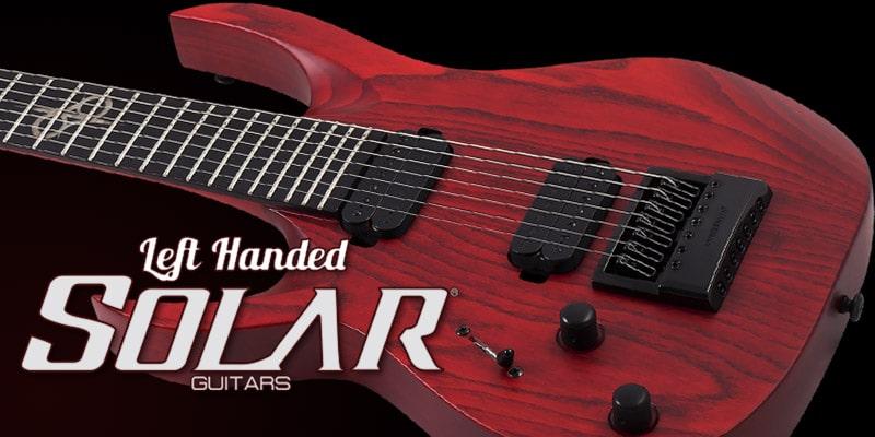 Left Handed Solar Guitars 2021 – Perfect For Modern Metal